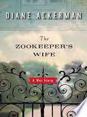 The Zookeeper s Wife  A War Story