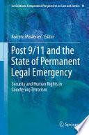 Post 9 11 and the State of Permanent Legal Emergency
