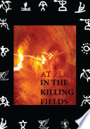 At Play In The Killing Fields