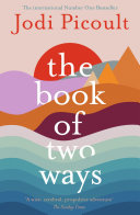 The Book Of Two Ways A Stunning Novel About Life Death And Missed Opportunities PDF