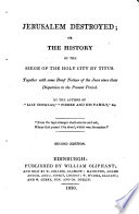 Jerusalem destroyed  or The history of the siege of the Holy city by Titus  by the author of  Lily Douglas