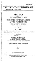 Department Of Transportation And Related Agencies Appropriations Fy 1988 Hr 2890 Part 2 Book PDF