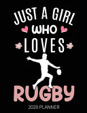 Just A Girl Who Loves Rugby 2020 Planner
