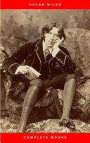 The Complete Works of Oscar Wilde: +150 Works in 1 eBook [Pdf/ePub] eBook