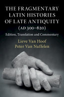 The Fragmentary Latin Histories of Late Antiquity  AD 300   620