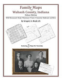 Family Maps Of Wabash County Indiana Deluxe Edition