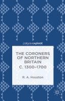 The Coroners of Northern Britain c. 1300-1700 [Pdf/ePub] eBook