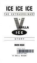 Ice, Ice, Ice: the extraordinary Vanilla Ice story
