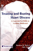 Treating And Beating Heart Disease A Consumer S Guide To Cardiac Medicines