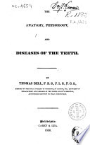 The anatomy, physiology and diseases of the teeth