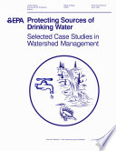 Protecting sources of drinking water selected case studies in watershed management