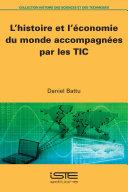 L'histoire et l'économie du monde accompagnées par les TIC