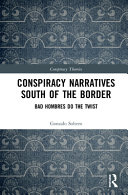 Conspiracy Narratives South Of The Border