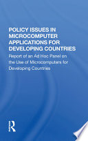 Policy Issues In Microcomputer Applications For Developing Countries
