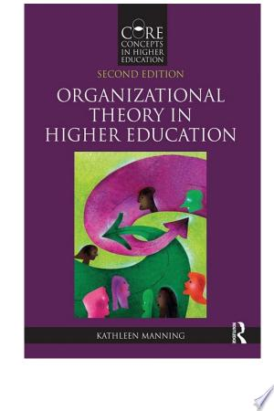 Download Organizational Theory in Higher Education Free Books - Dlebooks.net