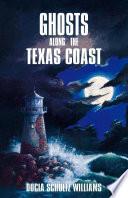 Ghosts Along the Texas Coast