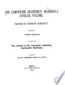 Sir Jamsetjee Jejeebhoy madressa jubilee volume