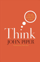 Think (Paperback Edition): The Life of the Mind and the Love of God