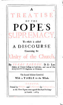 A Treatise of the Pope s Supremacy     The second edition corrected  etc