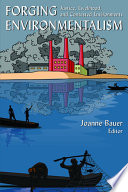 Forging Environmentalism Justice Livelihood And Contested Environments