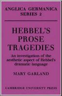 Hebbel's Prose Tragedies