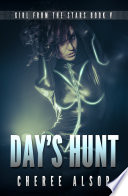 Girl from the Stars Book 5  Day s Hunt