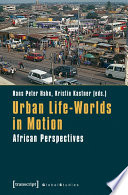 Urban Life Worlds in Motion