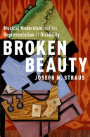 Broken beauty: musical modernism and the representation of disability