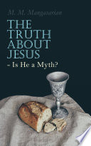 The Truth About Jesus - Is He a Myth?