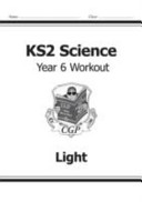 KS2 Science Year Six Workout: Light