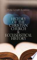 History of the Christian Church   Ecclesiastical History