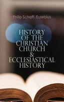 History of the Christian Church & Ecclesiastical History Pdf/ePub eBook