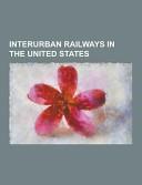 Interurban Railways in the United States