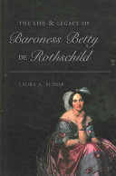 The Life & Legacy of Baroness Betty de Rothschild