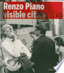 Renzo Piano Building Workshop. Visible Cities. Catalogo Della Mostra (Milano, 22 Maggio-16 Settembre 2007)