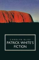 Patrick White s Fiction