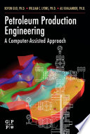 """""""Petroleum Production Engineering, A Computer-Assisted Approach"""" by Boyun Guo"""