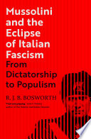 Mussolini and the Eclipse of Italian Fascism