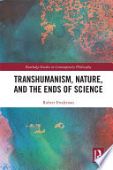 Transhumanism  Nature  and the Ends of Science