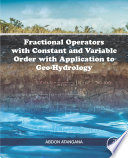 Fractional Operators with Constant and Variable Order with Application to Geo hydrology Book