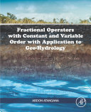 Fractional Operators with Constant and Variable Order with Application to Geo-hydrology [Pdf/ePub] eBook