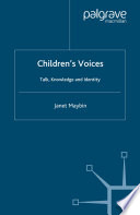 Children's Voices  : Talk, Knowledge and Identity