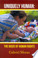 Uniquely Human The Basis Of Human Rights