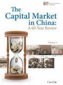 The Capital Market in China  A 60 Year Review