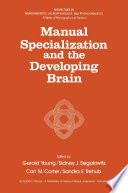 Manual Specialization and the Developing Brain