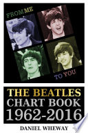 From Me To You  The Beatles Chart Book  1962 2016