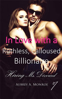 In Love with a Ruthless, Calloused Billionaire 1 Pdf/ePub eBook