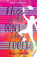 Nice Girls Don   t Play Footy