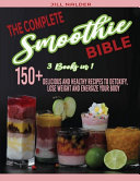 The Complete Smoothie Bible Book