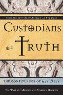 Custodians Of Truth